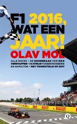 F1 2016, wat een jaar!   Olav Mol   9789021405032