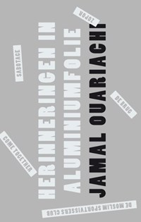 Herinneringen in aluminiumfolie | Jamal Ouariachi |