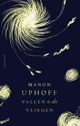 Vallen is als vliegen   Manon Uphoff   9789021408026
