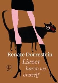 Liever horen we onszelf   Renate Dorrestein  