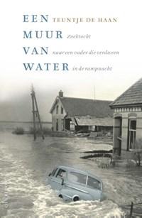 Een muur van water | Teuntje de Haan |