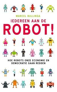 Iedereen aan de robot! | Marcel Bullinga |