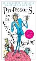 Professor S. en de verslaafde koning   Erik Scherder ; Fred Diks ; Mariëlla van de Beek  
