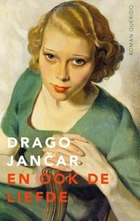 En ook de liefde   Drago Jancar  