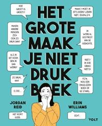 Het grote maak-je-niet-drukboek | Jordan Reid ; Erin Williams |