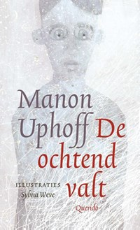 De ochtend valt | Manon Uphoff |