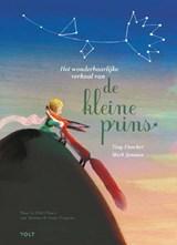 Het wonderbaarlijke verhaal van de kleine prins   Antoine de Saint-Exupéry ; Tiny Fisscher   9789021418452