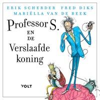 Professor S. en de verslaafde koning | Erik Scherder ; Fred Diks ; Mariëlla van de Beek |