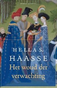 Het woud der verwachting   Hella S. Haasse  
