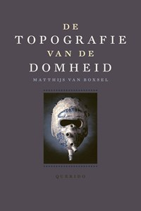 De topografie van de Domheid | Matthijs van Boxsel |