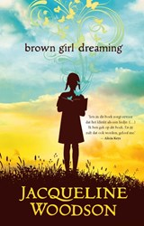 Brown girl dreaming | Jacqueline Woodson | 9789021425962