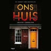 Ons huis   Louise Candlish  