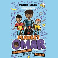 Planeet Omar: fantastische reddingsmissie   Zanib Mian  