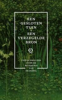 Een gesloten tuin, een verzegelde bron | Diverse auteurs |