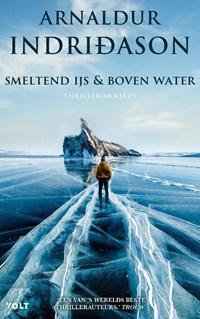 Smeltend ijs & Boven water   Arnaldur Indridason  