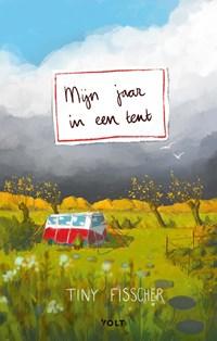 Mijn jaar in een tent   Tiny Fisscher  