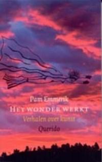 Het wonder werkt | Pam Emmerik |