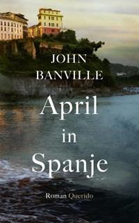 April in Spanje | John Banville |