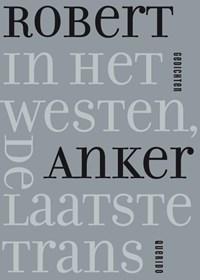 In het westen, de laatste trans | Robert Anker |