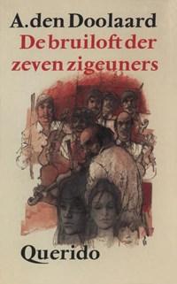 De bruiloft der zeven zigeuners | A. den Doolaard |