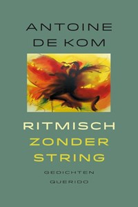 Ritmisch zonder string   Antoine de Kom  