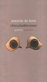 Chocoladetranen   Antoine de Kom  
