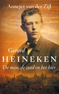 Gerard Heineken | Annejet van der Zijl |