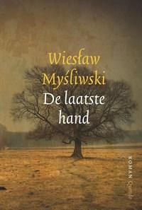 De laatste hand | Wieslaw Mysliwski |