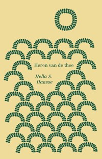 Heren van de thee   Hella S. Haasse  