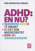 ADHD: en nu?   Rob Rodriques Pereira  