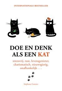 Doe en denk als een kat | Stephane Garnier |