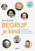Begrijp je kind | Ria Blom |