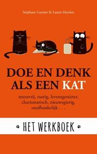 Doe en denk als een kat- Het werkboek   Stephane Garnier ; Laura Hawkins  