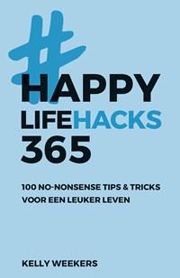 Happy lifehacks 365 | Kelly Weekers |