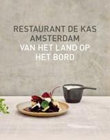 Restaurant De Kas | Jos Timmer ; Wim de Beer | 9789021575315