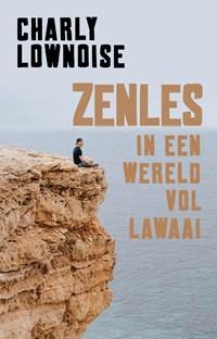 Zenles in een wereld vol lawaai | Charly Lownoise ; Ramon Roelofs |