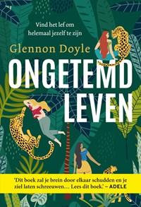 Ongetemd leven   Glennon Doyle  