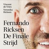 Fernando Ricksen - De Finale Strijd | Vincent de Vries ; Veronika Ricksen |
