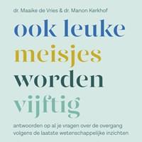 Ook leuke meisjes worden 50 | Maaike de Vries ; Manon Kerkhof |