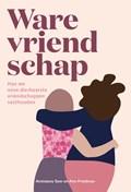 Ware vriendschap | Aminatou Sow ; Ann Friedman |