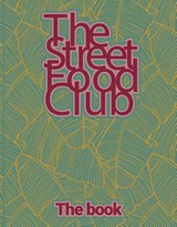 The Streetfood Club - The Book | The Streetfood Club | 9789021584508