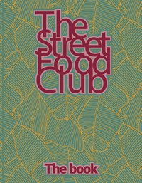 The Streetfood Club - The Book | The Streetfood Club |