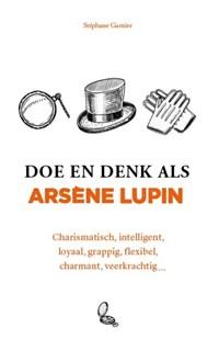Doe en denk als Arsène Lupin | Stéphane Garnier |