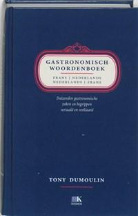 Gastronomisch woordenboek Frans-Nederlands Nederlands-Frans   Tony Dumoulin  