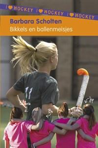 Bikkels en ballenmeisjes | Barbara Scholten |