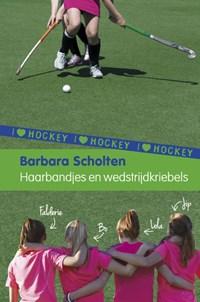 Haarbandjes en wedstrijdkriebels | Barbara Scholten |
