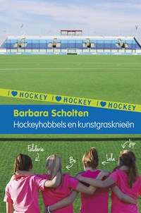 Hockeyhobbels en kunstgrasknieën | Barbara Scholten |