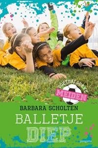 Balletje diep | Barbara Scholten |