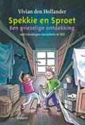 Spekkie en Sproet: Een griezelige ontdekking | Vivian den Hollander |