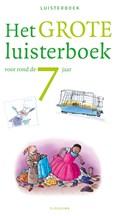 Het grote luisterboek voor rond de 7 jaar | Diverse auteurs |